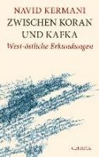 Kermani, Navid Zwischen Koran und Kafka