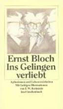 Bloch, Ernst Ins Gelingen verliebt