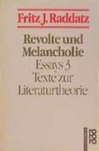 Raddatz, Fritz J. Revolte und Melancholie