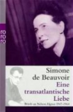 Beauvoir, Simone de Eine transatlantische Liebe