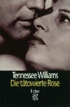 Williams, Tennessee Die ttowierte Rose