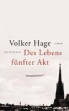 Volker Hage, Des Lebens fünfter Akt