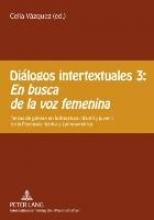 Diálogos intertextuales 3:. En busca de la voz femenina