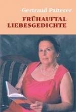 Patterer, Gertraud Frühauftal Liebesgedichte