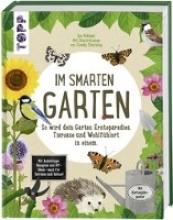 Volkmer, Ina Im smarten Garten. So wird dein Garten Ernteparadies, Tieroase und Wohlfühlort in einem