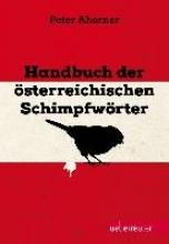Ahorner, Peter Handbuch der sterreichischen Schimpfwrter
