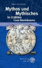 Scholz, Christina Mythos und Mythisches im Erzählen Cees Nootebooms
