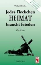 Heczko, Walter Jedes Fleckchen Heimat braucht Frieden