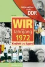 Bork, Inga Aufgewachsen in der DDR - Wir vom Jahrgang 1972 - Kindheit und Jugend