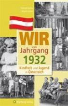 Santler, Helmuth Kindheit und Jugend in Österreich: Wir vom Jahrgang 1932