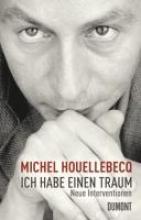 Houellebecq, Michel,   Faust, Hella Ich habe einen Traum