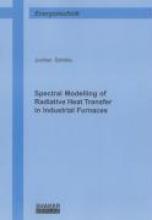 Ströhle, Jochen Spectral Modelling of Radiative Heat Transfer in Industrial Furnaces