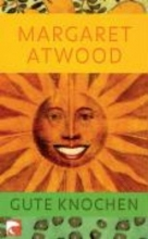 Atwood, Margaret Gute Knochen