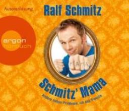 Schmitz, Ralf Schmitz` Mama