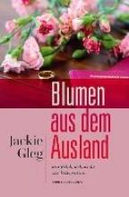 Gleg, Jackie Blumen aus dem Ausland