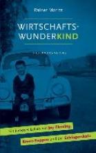 Moritz, Rainer Wirtschaftswunderkind