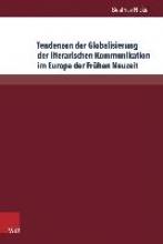 Nickel, Beatrice Tendenzen der Globalisierung der literarischen Kommunikation im Europa der Fr�hen Neuzeit