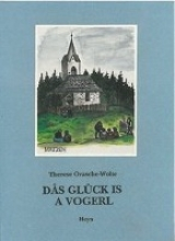 Orasche-Wolte, Therese Dås Glück is a Vogerl