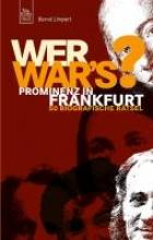 Limpert, Bernd Wer war`s? Prominenz in Frankfurt