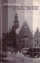Ansorge, Werner Meine ersten achtzig Jahre - von Breslau nach Israel