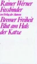 Fassbinder, Rainer Werner Bremer Freiheit Blut am Hals der Katze