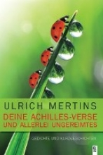 Mertins, Ulrich Deine Achilles-Verse und allerlei Ungereimtes