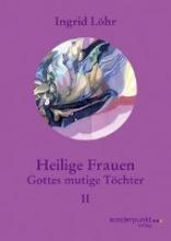 Löhr, Ingrid Heilige Frauen II