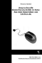Herbst, Mareile Anspruchsvolle Kinderliteraturkritik im Netz: Aus dem Innenleben von Librikon.de