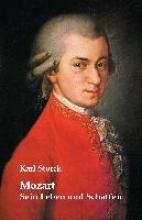 Storck, Karl Mozart: Sein Leben und Schaffen
