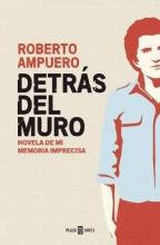 Ampuero, Roberto Detras del Muro