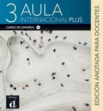 , Aula internacional Plus 3 – Edición anotada para docentes