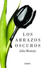 Montejo, Julia Los abrazos oscurosThe Dark Embraces