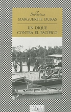 Duras, Marguerite Un Dique Contra el Pacifico