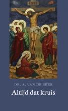 A. van de Beek , Altijd dat kruis