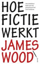Wood, James Hoe fictie werkt