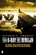 Stephen E Ambrose , Van D-day tot Berlijn