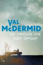 Val  McDermid De vrouw die niet opgaf