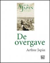Arthur  Japin De overgave - grote letter