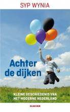 Syp  Wynia Achter de dijken  Een kleine geschiedenis van het moderne Nederland