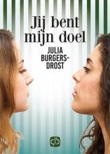 Julia  Burgers-Drost Jij bent mijn doel - grote letter uitgave