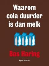 Bas  Haring Waarom cola duurder is dan melk