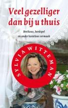 Sylvia  Witteman Veel gezelliger dan bij u thuis