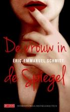 Eric-Emmanuel  Schmitt De vrouw in de spiegel