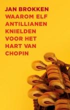 Jan Brokken , Waarom elf Antillianen knielden voor het hart van Chopin