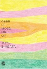 Toyo  Shibata Geef de moed niet op