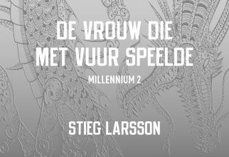 Stieg Larsson , De vrouw die met vuur speelde