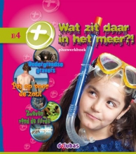 Lizzy van Pelt Cëcile Bolwerk  Anneriek van Heugten  Bianca Mastenbroek, Pluswerkboek E4 Wat zit daar in het meer?!