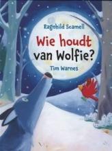 Scamell, Ragnhild Wie houdt van Wolfie?