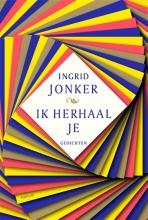 Henk van Woerden Ingrid Jonker, Ik herhaal je