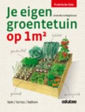 Anne-Marie Nageleisen , Je eigen groentetuin op 1m2